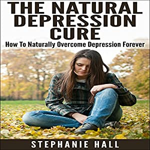 The Natural Depression Cure Audiobook