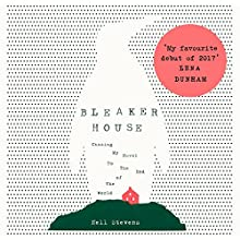 Bleaker House: Chasing My Novel to the End of the World | Livre audio Auteur(s) : Nell Stevens Narrateur(s) : Nell Stevens
