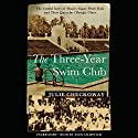 The Three-Year Swim Club: The Untold Story of Maui's Sugar Ditch Kids and Their Quest for Olympic Glory Audiobook by Julie Checkoway Narrated by Alex Chadwick