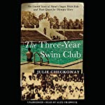 The Three-Year Swim Club: The Untold Story of Maui's Sugar Ditch Kids and Their Quest for Olympic Glory | Julie Checkoway