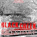 Return to Blackcreek: A Short Story Anthology Audiobook by Riley Hart Narrated by Luke Itzvic
