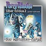 Das Mutanten-Korps (Perry Rhodan Silber Edition 2) | Clark Darlton,K.H. Scheer,Kurt Mahr