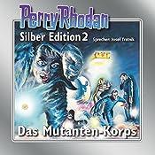 Das Mutanten-Korps (Perry Rhodan Silber Edition 2) | Clark Darlton, K.H. Scheer, Kurt Mahr