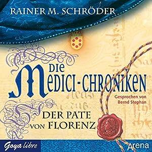 Der Pate von Florenz (Die Medici-Chroniken 2) Hörbuch