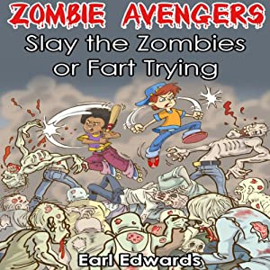 Slay the Zombies or Fart Trying Audiobook