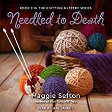 Needled to Death: Knitting Mystery Series, Book 2 Audiobook by Maggie Sefton Narrated by Jane Jacobs