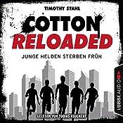 Junge Helden sterben früh (Cotton Reloaded 47) | Timothy Stahl