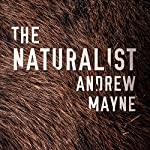 The Naturalist: The Naturalist, Book 1 | Andrew Mayne