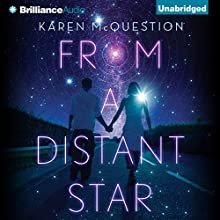 From a Distant Star (       UNABRIDGED) by Karen McQuestion Narrated by Kate Rudd