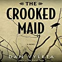The Crooked Maid Audiobook by Dan Vyleta Narrated by Kate Reading