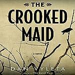 The Crooked Maid | Dan Vyleta