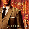 Come to Dust Audiobook by J. S. Cook Narrated by Joel Leslie
