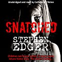 Snatched Audiobook by Stephen Edger Narrated by Catherine O'Brien