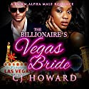 The Billionaire's Vegas Bride Audiobook by CJ Howard Narrated by Youlanda Burnett