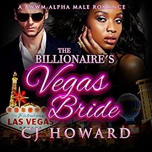 The Billionaire's Vegas Bride Hörbuch von CJ Howard Gesprochen von: Youlanda Burnett