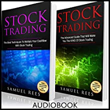 Stock Trading, 2 Books in 1: The Best Techniques + The Advanced Guide That Will Make You the King of Stock Trading Audiobook by Samuel Rees Narrated by Ralph L. Rati