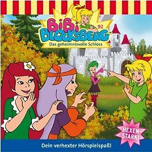 Das geheimnisvolle Schloss (Bibi Blocksberg 92) Hörspiel