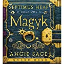 Magyk: Septimus Heap, Book One (       UNABRIDGED) by Angie Sage Narrated by Allan Corduner