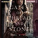 Gates of Thread and Stone: Gates of Thread and Stone, Book 1 (       UNABRIDGED) by Lori M. Lee Narrated by Jessica Almasy