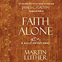 Faith Alone: A Daily Devotional Audiobook by Martin Luther, James C. Galvin (editor) Narrated by Jonathan Petersen