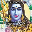 Holy Cow!: An Indian Adventure Audiobook by Sarah Macdonald Narrated by Kate Hosking