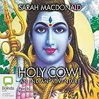 Holy Cow!: An Indian Adventure Hörbuch von Sarah Macdonald Gesprochen von: Kate Hosking
