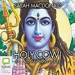 Holy Cow!: An Indian Adventure | Sarah Macdonald