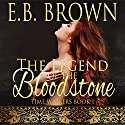 The Legend of the Bloodstone: Time Walkers, Book 1 Audiobook by E.B. Brown Narrated by Dara Rosenberg