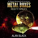 Rusty Hinges: Metal Boxes, Book 3 Audiobook by Alan Black Narrated by Doug Tisdale