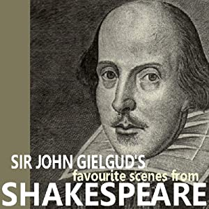 Sir John Gielgud's Favourite Scenes from Shakespeare Audiobook