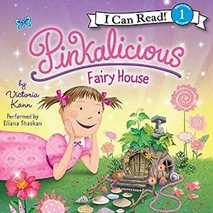 Pinkalicious: Fairy House Audiobook