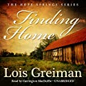 Finding Home: A Hope Springs Novel, Book 1 (       UNABRIDGED) by Lois Greiman Narrated by Carrington MacDuffie