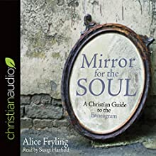 Mirror for the Soul: A Christian Guide to the Enneagram Audiobook by Alice Fryling Narrated by Susan Hanfield