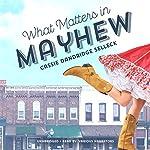 What Matters in Mayhew: The Beanie Bradsher Series, Book 1   Cassie Dandridge Selleck