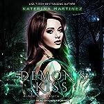 Demon's Kiss: Blood and Magick Series, Book 2 | Katerina Martinez