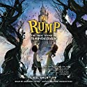 Rump: The True Story of Rumpelstiltskin (       UNABRIDGED) by Liesl Shurtliff Narrated by Maxwell Glick