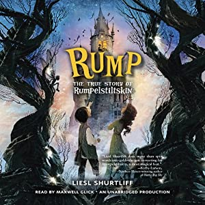 Rump: The True Story of Rumpelstiltskin | [Liesl Shurtliff]