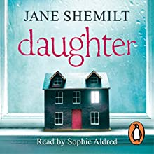 Daughter (       UNABRIDGED) by Jane Shemilt Narrated by Sophie Aldred