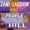 The People on Privilege Hill (       UNABRIDGED) by Jane Gardam Narrated by Jane Gardam