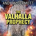 The Valhalla Prophecy: Nina Wilde & Eddie Chase, Book 9 Audiobook by Andy McDermott Narrated by Gildart Jackson