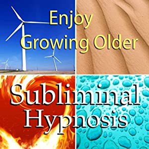 Enjoy Growing Older Subliminal Affirmations: Age With Grace & Healthy Aging, Solfeggio Tones, Binaural Beats, Self Help Meditation Hypnosis | [Subliminal Hypnosis]