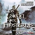 Das Siegel der Finsternis (Finsternis Saga 1) Hörbuch von Marcus Reichard Gesprochen von: Bernd Hölscher