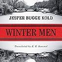 Winter Men Hörbuch von Jesper Bugge Kold, K. E. Semmel - translator Gesprochen von: Nick Sandys