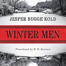 Winter Men Audiobook by Jesper Bugge Kold, K. E. Semmel - translator Narrated by Nick Sandys