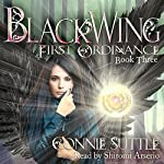 BlackWing: First Ordinance, Book 3 | Connie Suttle