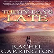 Thirty Days Late | [Dawn Rachel Carrington]