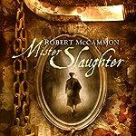 Mister Slaughter: A Matthew Corbett Novel, Book 3 | Robert McCammon