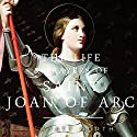 The Life and Prayers of Saint Joan of Arc Audiobook by Wyatt North Narrated by David Glass