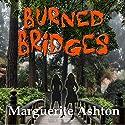 Burned Bridges: The Crossing Series, Book 1 Audiobook by Marguerite Ashton Narrated by Joleene Derks