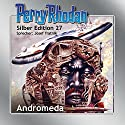 Andromeda (Perry Rhodan Silber Edition 27) Audiobook by K. H. Scheer, Clark Darlton, H. G. Ewers Narrated by Josef Tratnik